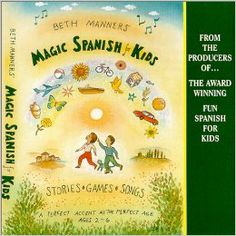 Beth Manners' Magic Spanish for Kids: ages 2-6: Beth Manners: 9780966287677: Amazon.com: Books