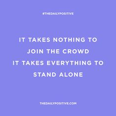 The Daily Positive - Be a leader not a follower.