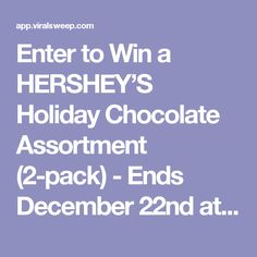 Enter to Win a HERSHEY'S Holiday Chocolate Assortment (2-pack) - Ends December 22nd at Midnight