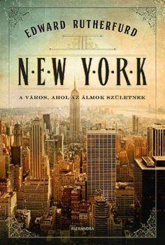 New York · Edward Rutherfurd · Könyv · Moly Edward Rutherfurd, New York, History, Books, Products, New York City, Historia, Libros, Book