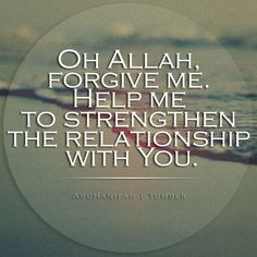 Ya Rabb, Help me strengthen  my relationship with You! 💞