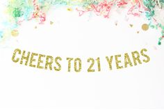 Cheers To 21 Years Glitter Banner | 21st birthday | finally legal | twenty one | drink table | birthday party | birthday banner | by PaperSupplyStation on Etsy https://www.etsy.com/listing/457903154/cheers-to-21-years-glitter-banner-21st