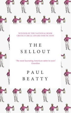 The sellout / Paul Beatty.-- London : Oneworld, 2016.
