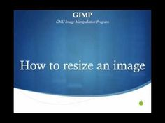 GIMP Tutorial - How to resize Image in Gimp - YouTube