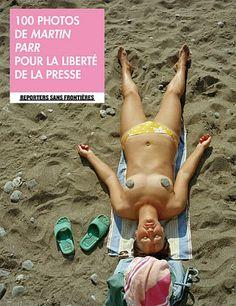 100 photos de Martin Parr pour la liberté de la presse: Amazon.fr: Susie Parr, Martin Parr, Paula Bronstein, Collectif, Daphné Anglès: Livres