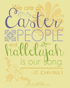 Catholic All Year: We Are an Easter People -St. John Paul II (version II on yellow)