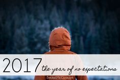 2017: The Year of No Expectations | BeckyLMcCoy.com  grief, widow, young widow, loss, new year