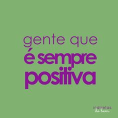 É sempre positiva