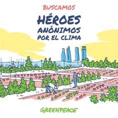 ¡A todos los héroes y heroínas anónimos que escribís la historia del cambio!   Greenpeace España