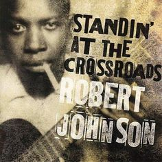 Disc 1: Cross Road Blues I Believe I'll Dust My Broom Love in Vain Ramblin' on My Mind Terraplane Blues Walkin' Blues If I Had Possession Over Judgement Day Sweet Home Chicago Preachin' Blues (Up Jump