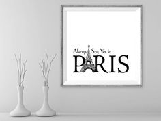 Always say yes to Paris, printable art motivational quote positive affirmation print minimalist art print wall art Paris art print