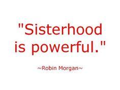 Sisterhood.  #Family