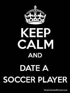 If only... I'm a travel league player... No one will date me... XD I don't need that though because: I HAVE SOCCER <3 <3