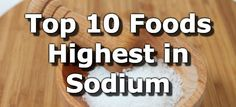 Top 10 Foods Highest in Sodium including recommended foods to boost your sodium levels