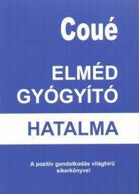 Emil Coué - Az elméd gyógyító hatalma PDF, Doc - Gutenberg Galaxis Pdf