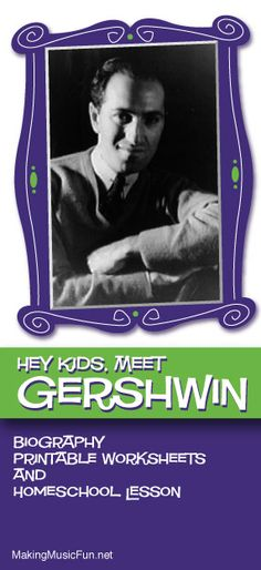 Hey Kids, Meet George Gershwin | Composer Biography and Music Lesson Resources - http://makingmusicfun.net/htm/f_mmf_music_library/hey-kids-meet-george-gershwin.htm