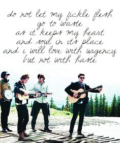 Not with Haste -Mumford and Sons.