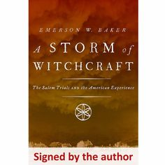 """A Storm of Witchcraft: The Salem Trials and the American Experience"" - Signed by the Author, Emerson ""Tad"" Baker"