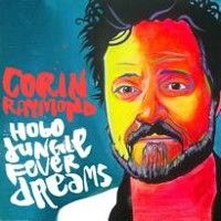 #1 - Corin Raymond - Hobo Jungle Fever Dreams
