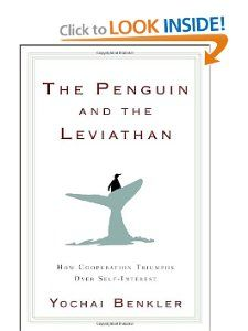 The Penguin and the Leviathan: How Cooperation Triumphs over Self-Interest: Yochai Benkler: 9780385525763: Amazon.com: Books