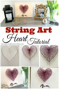 Mother's Day gift ideas, crafts for Mother's Day, easy heart string art craft.