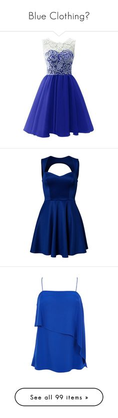 """Blue Clothing"" by nattiexo ❤ liked on Polyvore featuring dresses, short dresses, chiffon prom dresses, lace bridesmaid dresses, prom dresses, short lace dress, blue cocktail dresses, vestidos, blue and cobalt blue"