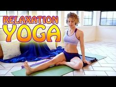 Beautiful Relaxation Yoga For Beginners - 20 Minute Workout & Class Relaxing Poses Routine