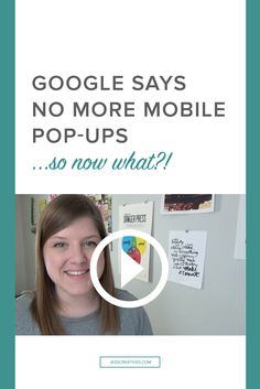 Google says no more intrusive mobile pop-ups on websites starting in January 2017. So, now what can you do to grab attention?