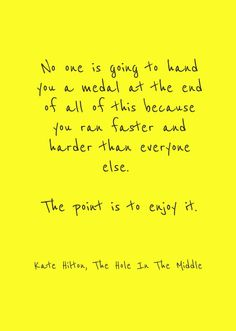 Another favourite quote from The Hole In The Middle.
