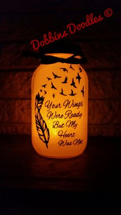 This beautiful glittery mason jar with battery operated light is perfect for a memorial for a lost loved one. Your wings were ready but my