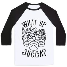 What Up Succa - Show off your love and pride in your wonderful plant babies with this proud plant mom/dad, succulent plant lover's, cactus enthusiast's, plant pun shirt! What up, succa? Succulent Puns, Felt Succulents, Planting Succulents, Cooking Puns, Cooking Rice, Cooking Games, Cactus Pun, Garden Puns, Birthday Puns