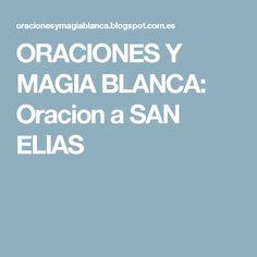 ORACIONES Y MAGIA BLANCA: Oracion a SAN ELIAS