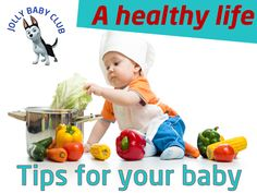 A healthy life – important nutrition tips for your baby Your Baby undergoes a great deal of development regarding nutrition. They begin with a diet of milk, continue onto half solid, half mushy food, before eating the same meals as the rest of the family.