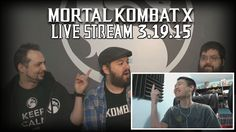 Mortal Kombat X - Live Stream 3.19.15 Highlights (w/ Facecam)
