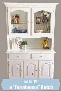 Fixer Upper Inspired Farmhouse Hutch