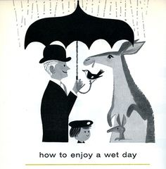 how to enjoy a wet day illustration from the London Zoo Guide 1958 Kangaroo Illustration, Illustration Art, Vintage Illustrations, Walking In The Rain, Mid Century Modern Art, Vintage Travel Posters, Vintage Roses, Cool Art, Artsy