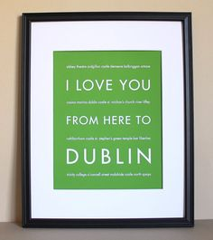 Irish Travel Art I Love You From Here To by HopSkipJumpPaper, proudly in my living room (customized with my favorite places in Dublin)