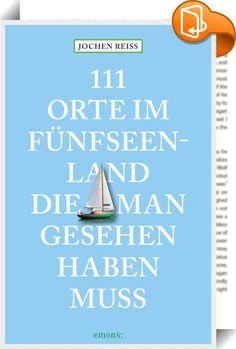 111 Orte im Fünfseenland, die man gesehen haben muss    :  Starnberger See, Ammersee, Wörthsee, Pilsensee und Weßlinger See – das ist das oberbayerische Fünfseenland: Magnet für Urlauber und Promi-Quartier. Berühmtheiten haben immer schon hier gelebt: Bertolt Brecht, Heiner Lauterbach, Thomas Mann, Heino Ferch, Heinz Rühmann. Sisi, Kaiserin von Österreich, ist hier aufgewachsen. Wissen Sie, dass der Kini, der Märchenkönig, am Ammersee noch ein Schloss bauen wollte? Kennen Sie die Toten...