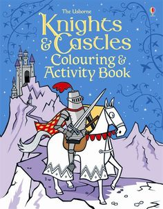 """""""Knights and castles colouring and activity book"""" at Usborne Books at Home - email shannonsbookclub@gmail.com to order!"""