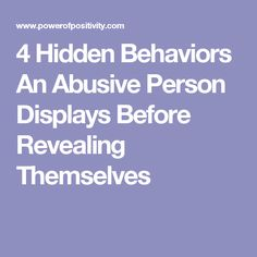 4 Hidden Behaviors An Abusive Person Displays Before Revealing Themselves