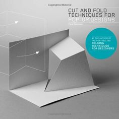 Cut and Fold Techniques for Pop-Up Designs by Paul Jackson http://www.amazon.com/dp/1780673272/ref=cm_sw_r_pi_dp_NykTtb0WF88213DZ
