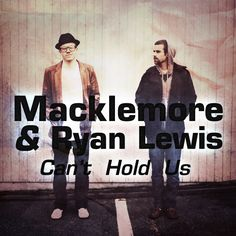 Cant hold us- Macklemore and ryan lewis.