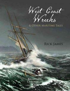 Raincoast Chronicles 21: West Coast Wrecks & Other Maritime Tales