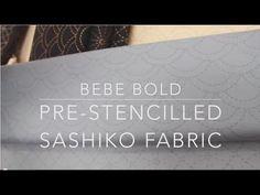 PRE-STENCILLED SASHIKO FABRIC - www.bebebold.com - YouTube