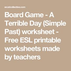 Board Game - A Terrible Day (Simple Past) worksheet - Free ESL printable worksheets made by teachers
