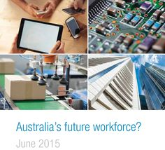 CEDA's major research report for 2015, Australia's future workforce? focuses on what jobs and skills we need to develop to ensure our economy continues to grow and diversify.