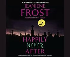 Happily Never After / Jeaniene Frost