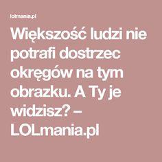 Większość ludzi nie potrafi dostrzec okręgów na tym obrazku. A Ty je widzisz? – LOLmania.pl