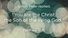 """Literally,""""You are THE Christ, THE Son of THE God THE Living One."""" Notice the FOUR Definite Articles."""