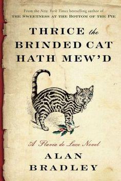 Thrice the Brinded Cat Hath Mew'd (Flavia de Luce Series #8)